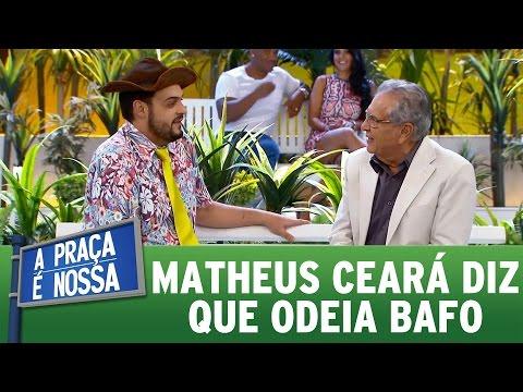 Matheus Ceará diz que odeia bafo | A Praça É Nossa (13/04/17)