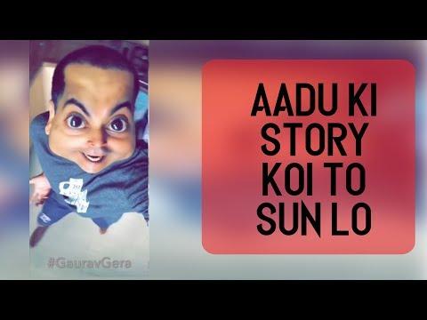Aadu ki story Koi to sun lo| Gaurav Gera
