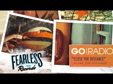 Go Radio - Close The Distance (Track 6)