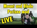 Mount and Blade Warband - Persino Mod Part 1 - xBeau Gaming
