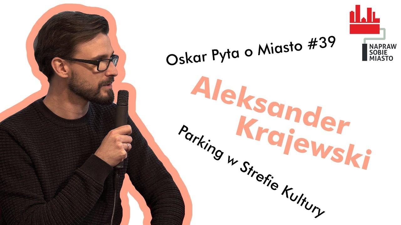 Parking w Strefie Kultury I Aleksander Krajewski I Oskar Pyta o Miasto #39