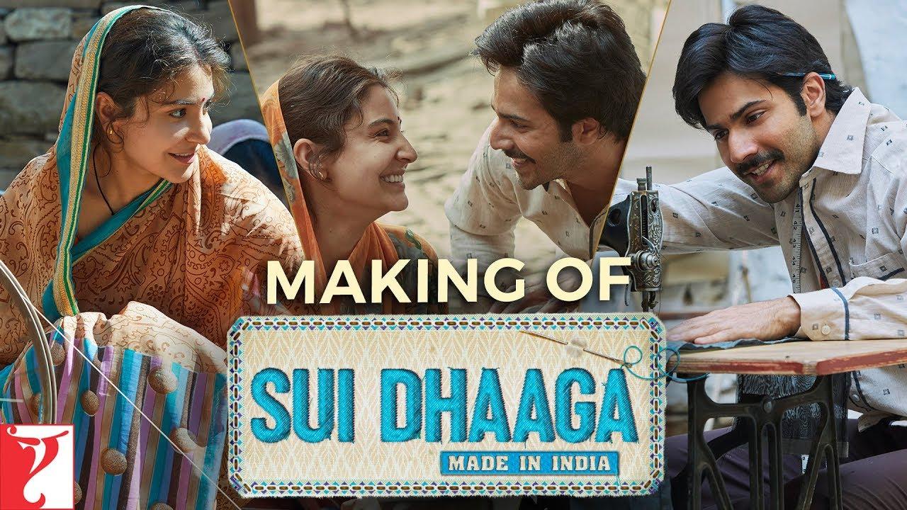 Download Making Of The Full Film   Sui Dhaaga - Made In India   Anushka Sharma, Varun Dhawan, Sharat Katariya