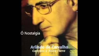 Arlindo de Carvalho - Ó Nostalgia (Canções à Beira Terra)