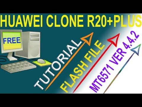 HUAWEI CLONE R20 PLUS MT6571 VER 4 4 2 FLASH FILE & TUTORIAL FREE
