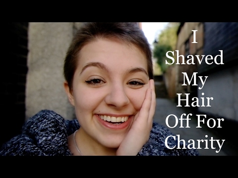 I Shaved My Hair Off For Charity