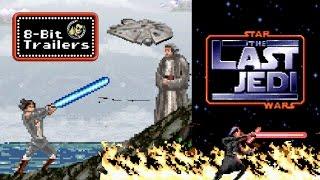 STAR WARS: THE LAST JEDI - 8-Bit Trailers