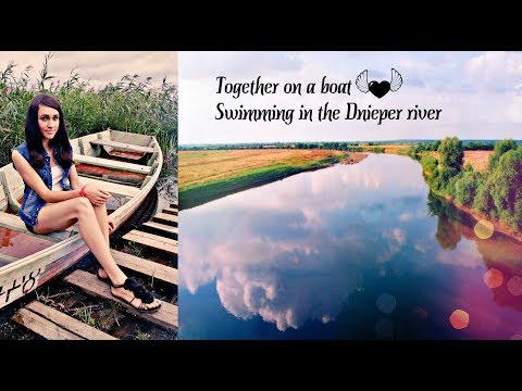 Together on a boat | Swimming in the Dnieper river in Belarus | Shish kebab picnic