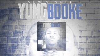 "Yung Booke ""Hold On"""