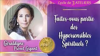 """Géraldyne Prévot Gigant - Teaser Cycle ateliers """"Faites-vous partie des hypersensibles spirituels?"""""""