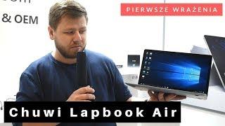 Chuwi Lapbook Air - pierwsze wrażenia