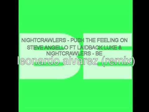 Steve Angello Ft Laidback Luke & Nightcrawlers - Be (Leonardo Alvarez Remix)