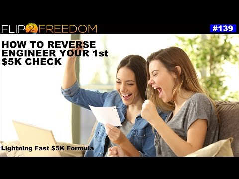 How to Reverse Engineer Your 1st $5K Check: LIghtning Fast $5K Formula
