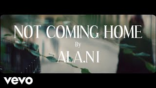ALA.NI - Not Coming Home