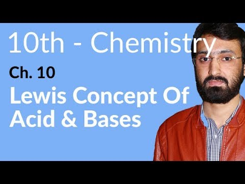10th Class Chemistry Lecture in Urdu,Lewis Concept of Acid & Bases-Che Ch 10 Acids,Bases & Salts