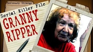 Granny Ripper [ONGOING] | SERIAL KILLER FILES