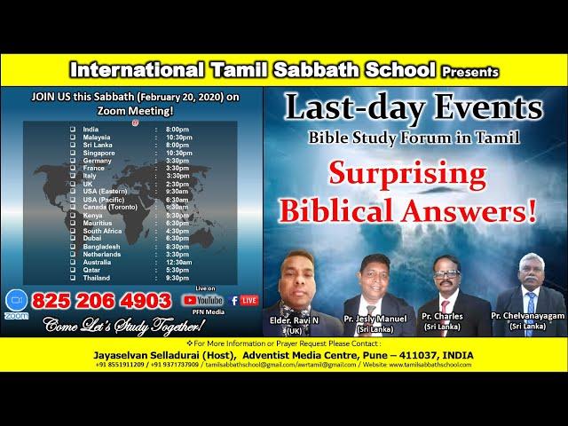 20 Feb 2021–Last-day Events-Biblical Answers By Elder Ravi, Pr.Jesly,Pr.Charles, Pr.Chelvanayagam