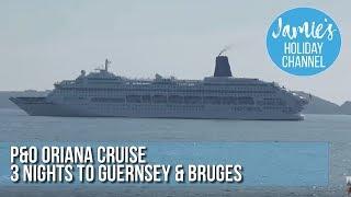 P&O Oriana mini cruise and tour