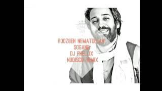 Roozbeh Nematollahi - Sogand (ِDJ Phellix NuDsico Remix )
