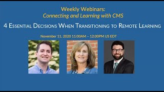 4 Essential Decisions When Transitioning to Remote Learning | CMS Weekly Webinars