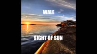 Wale - Sight Of The Sun Ft Fun (Freestyle) (The Gifted)