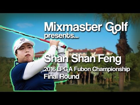 Shan Shan Feng - 2016 Fubon Champ, Final Rd - MMG