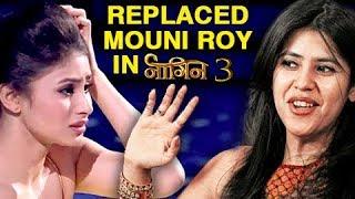 Ekta Kapoor REPLACES Mouni Roy In Naagin 3 | TellyMasala
