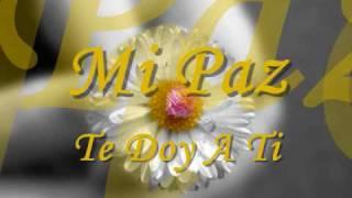 Mi Paz Te Doy A Ti (Con Letra)