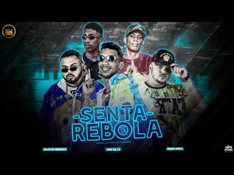 SALAH DO NORDESTE, MC LUKA DA ZO, MANO CHEFFE, REMIX MC GW E MC THEUZYN-SENTA E REBOLA - MUSICA NOVA