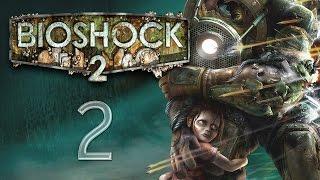 BioShock 2 - Прохождение игры на русском [#2]