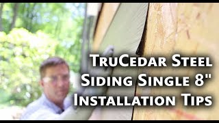 "TruCedar Steel Siding Single 8"" Installation Tips"