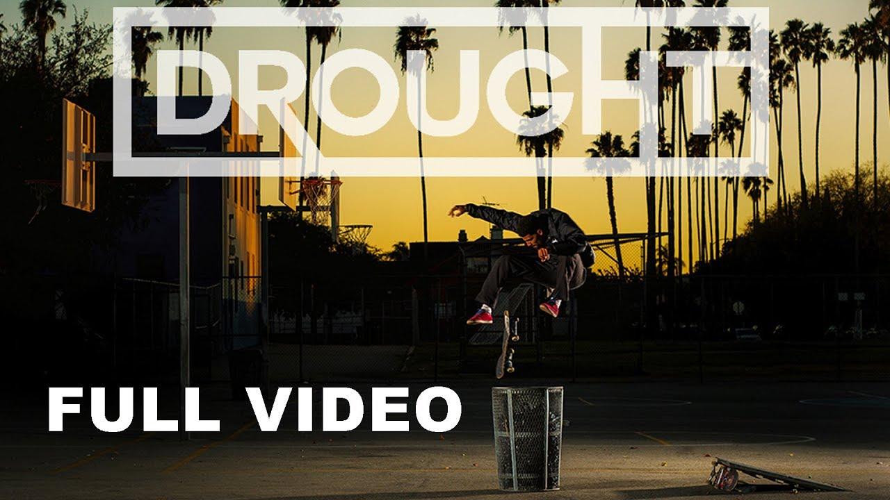 Drought (Full Skate Video)