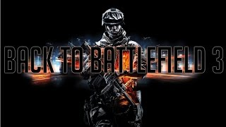 Back To Battlefield 3 - Battlefield 3 Ultra 1080p Gameplay