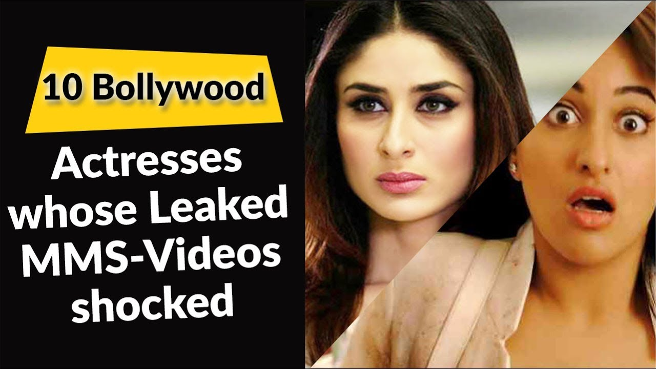 10 Bollywood Actresses Whose Leaked Mms Videos Shocked Everyone