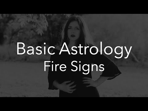 Basic Astrology: Aries, Leo & Sagittarius (Fire Signs)
