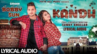 Kandh (Lyrical Audio) | Bobby Bhullar | Punjabi Lyrical Audio 2017 | White Hill Music