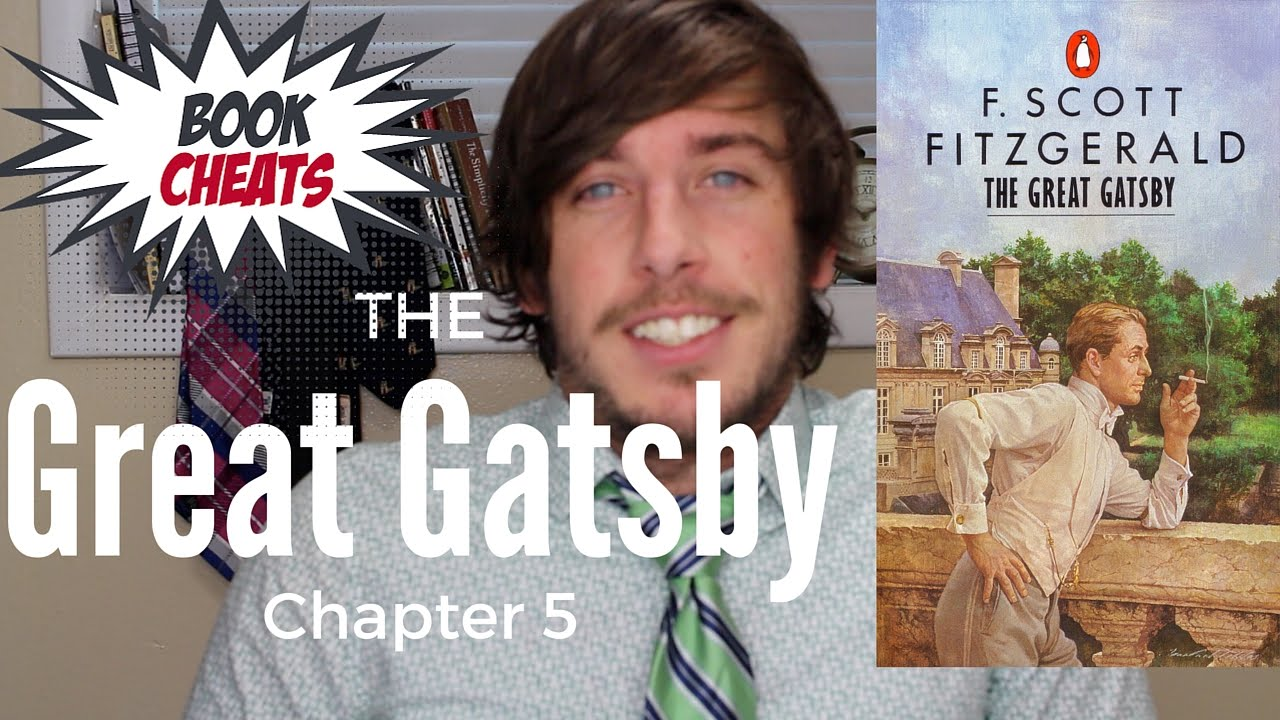 great gatsby chapter 5 Nick carraway, sometimes unreliable narrator yes after reading chapter 5 of the great gatsby, have students complete this creative writing activity, describing the reunion of jay and daisy.