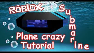 Roblox - plane crazy Tutorial (submarine)