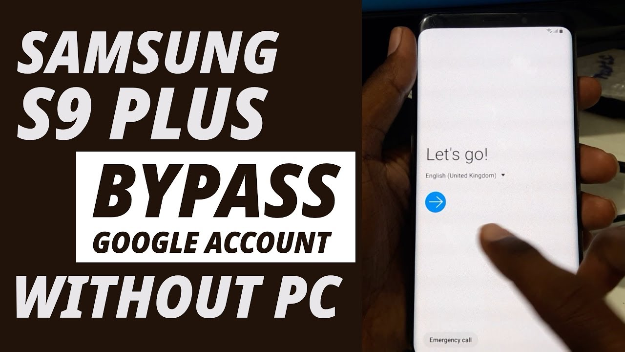 Samsung Galaxy S9 Plus Google Account Bypass