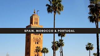 TRAVEL: Spain, Morocco & Portugal
