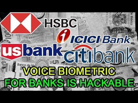 VOICE RECOGNITION FOR BANK ACCOUNTS IS HACKABLE: CITIBANK