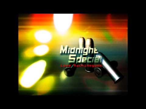 MIDNIGHT SPECIAL (Long Version) / Love machineguns