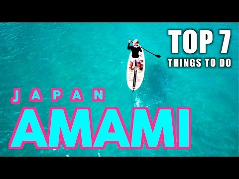 Top 7 Things to DO in AMAMI OSHIMA Island Japan | WATCH BEFORE YOU GO