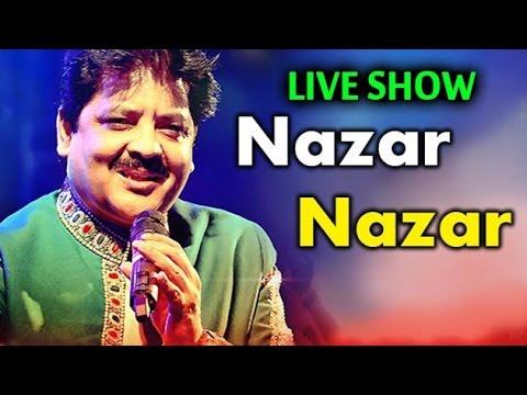 """Nazar Nazar"" | Udit Narayan Live Show | Official Video"
