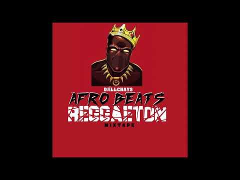 DJiLLCHAYS   AFRO BEATS vs REGGAETON MIXTAPE 2021