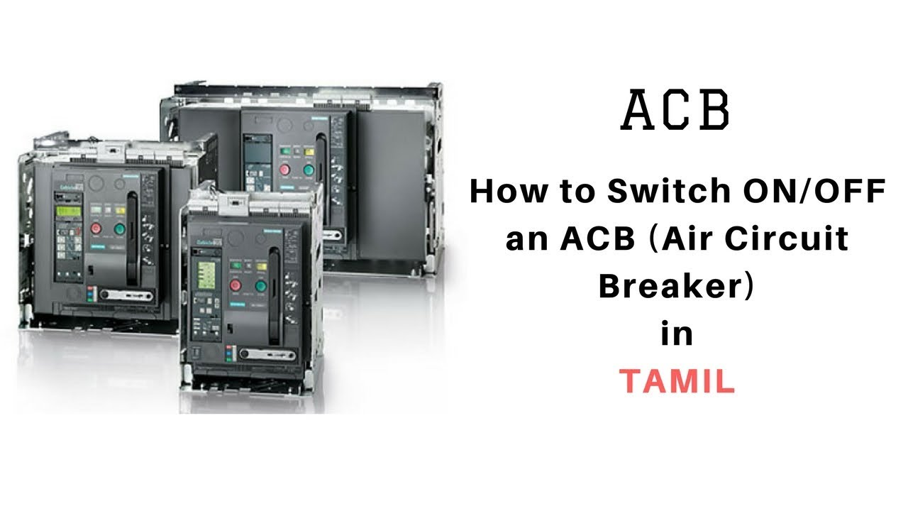 How to Operate an ACB (Air Circuit Breaker) in TAMIL - YouTube