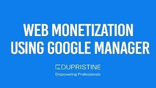 Web Monetization Using Google Ad Manager (Double Click for Publisher) | EduPristine