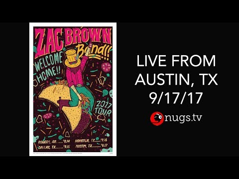Zac Brown Band - Live from Austin, TX 9/17/17