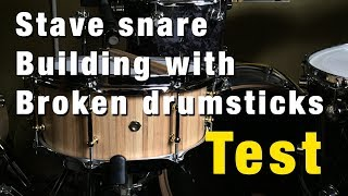 Stave snare building with broken drumsticks (test by Gould Wu)