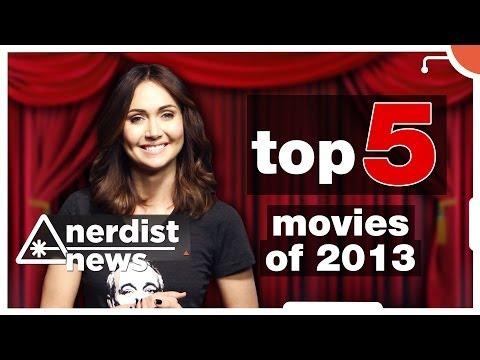 TOP 5 MOVIES of 2013 - Nerdist News SPECIAL w/ Jessica Chobot