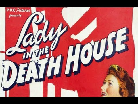 Lady in the Death House (1944) - Full Movie